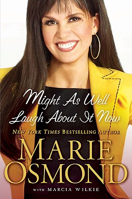 Might As Well Laugh About It Now, MARIE OSMOND, MARCIA WILKIE