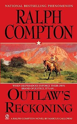 Ralph Compton Outlaw's Reckoning (Ralph Compton Western Series), RALPH COMPTON, MARCUS GALLOWAY
