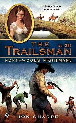 "Northwoods Nightmare (The Trailsman #331), ""Sharpe, Jon"""
