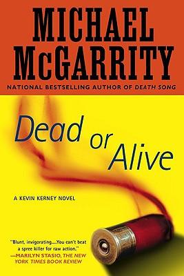 Dead or Alive: A Kevin Kerney Novel (Kevin Kerney Novels), Michael McGarrity