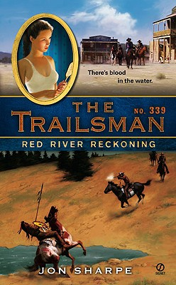 Red River Reckoning (Trailsman #339), Jon Sharpe