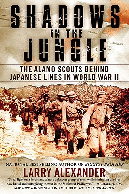 Image for Shadows in the Jungle: The Alamo Scouts Behind Japanese Lines in World War II