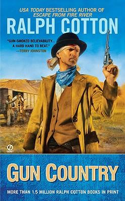 Gun Country (Ralph Cotton Western Series), Ralph Cotton