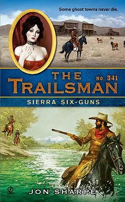 The Trailsman #341: Sierra Six-Guns, Jon Sharpe