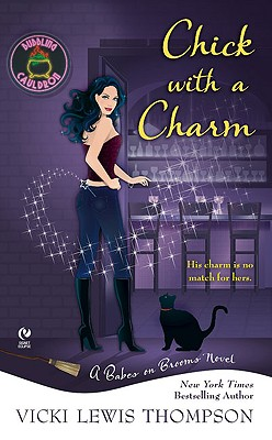 Chick with a Charm: A Babes On Brooms Novel (Babes-on-Brooms), Vicki Lewis Thompson