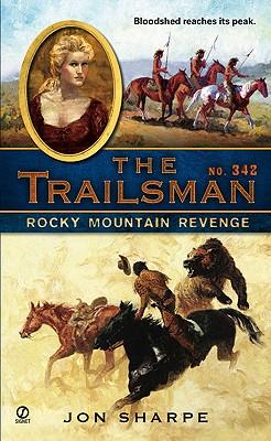 The Trailsman #342: Rocky Mountain Revenge, Jon Sharpe