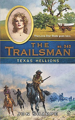 Texas Hellions (Trailsman #343), Jon Sharpe