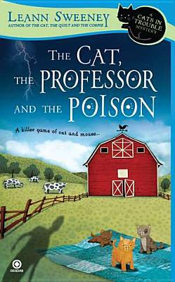 The Cat, The Professor and the Poison: A Cats in Trouble Mystery, Leann Sweeney