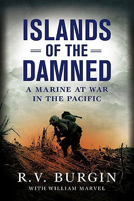 Image for Islands of the Damned: A Marine at War in the Pacific