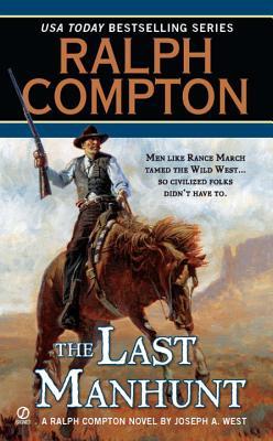 Ralph Compton the Last Manhunt (Ralph Compton Western Series), Ralph Compton, Joseph A. West