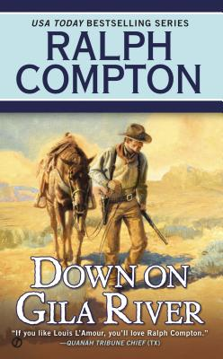 Ralph Compton Down on Gila River, Ralph Compton, Joseph A. West