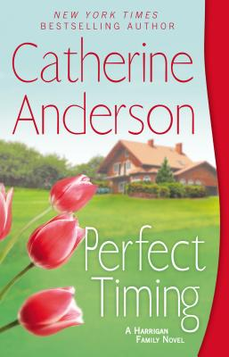 Perfect Timing: A Harrigan Family Novel, Catherine Anderson