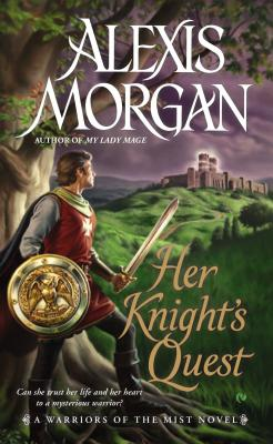 Her Knight's Quest: A Warriors of the Mist Novel, Alexis Morgan