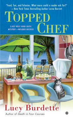 Topped Chef: A Key West Food Critic Mystery, Lucy Burdette