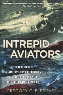 Image for Intrepid Aviators: The American Flyers Who Sank Japan's Greatest Battleship