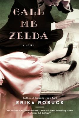 Call Me Zelda, Erika Robuck