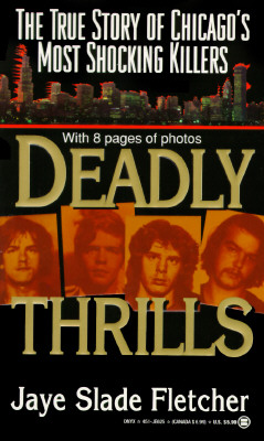 Image for Deadly Thrills: The True Story of Chicago's Most Shocking Killers