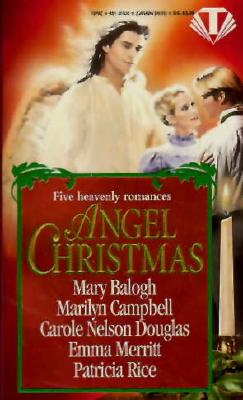 Image for Angel Christmas (Five Heavenly Romances): Catch a Falling Angel/Brush of Angel Wings/The Trouble With Angelina/Tin Angel/Guarded by Angels