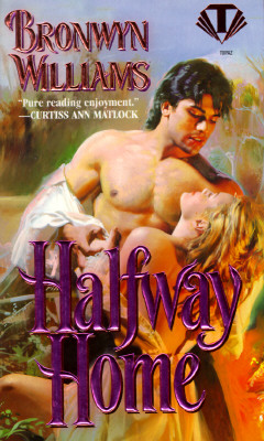 Halfway Home (Topaz Historical Romance), BRONWYN WILLIAMS