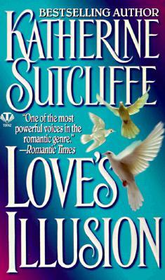 Love's Illusion (Topaz Historical Romance), KATHERINE SUTCLIFFE