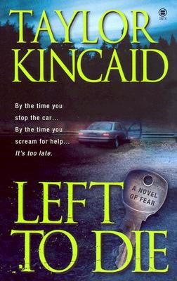 Left To Die, Taylor  Kincaid