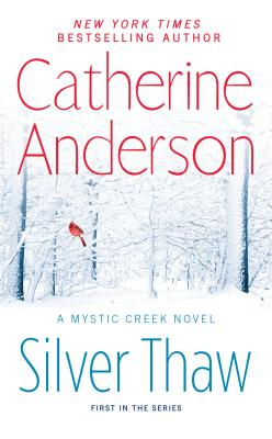 Silver Thaw: A Mystic Creek Novel, Catherine Anderson