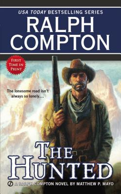 Ralph Compton The Hunted (Ralph Compton Western Series), Ralph Compton, Matthew P. Mayo