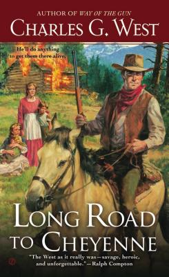 Long Road to Cheyenne, Charles G. West