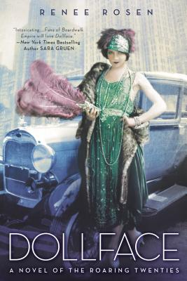 Dollface: A Novel of the Roaring Twenties, Rosen, Ren�e