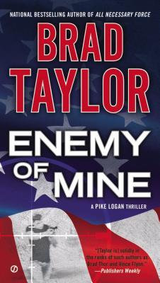 Enemy of Mine: A Pike Logan Thriller, Brad Taylor