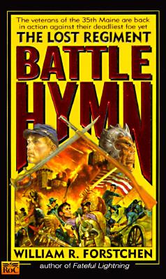 Battle Hymn (Lost Regiment, Book 5), William R. Forstchen