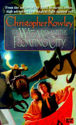 Wizard and the Floating City (Bazil Broketail), Christopher Rowley
