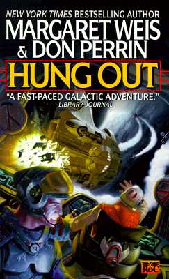 Hung Out, MARGARET WEIS, DON PERRIN