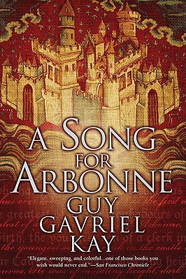 A Song for Arbonne, Kay, Guy Gavriel