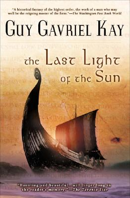 The Last Light of the Sun, Kay, Guy Gavriel