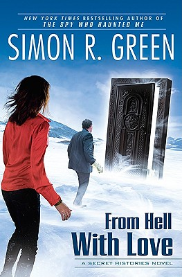 From Hell With Love: A Secret Histories Novel, Simon R. Green