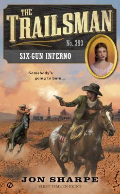 Image for The Trailsman #393: Six-Gun Inferno