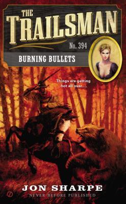 Image for The Trailsman #394: Burning Bullets
