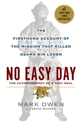 No Easy Day: The Firsthand Account of the Mission that Killed Osama Bin Laden, Mark Owen, Kevin Maurer