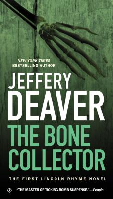 The Bone Collector: The First Lincoln Rhyme Novel, Jeffery Deaver