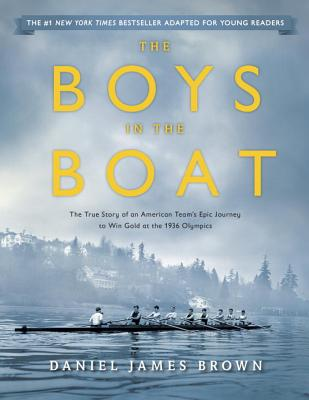 Image for Boys in the Boat (Young Readers Adaptation): The True Story of an American Team's Epic Journey to Win Gold at the 1936 Olympics