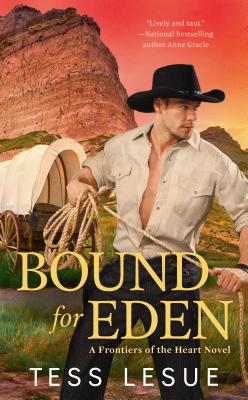 Bound for Eden (A Frontiers of the Heart novel), Tess LeSue