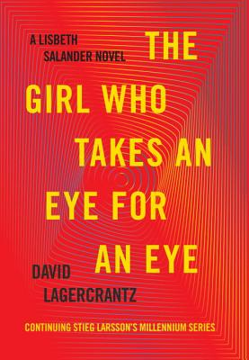 Image for The Girl Who Takes an Eye For an Eye A Lisbeth Salander Novel