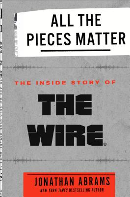 Image for All the Pieces Matter: The Inside Story of The Wire