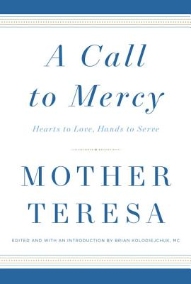 A Call to Mercy, Mother Teresa Mother Teresa
