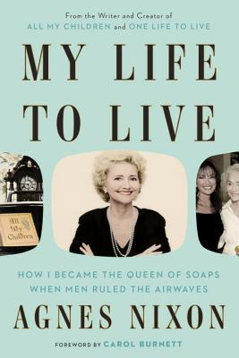 Image for My Life to Live: How I Became the Queen of Soaps When Men Ruled the Airwaves
