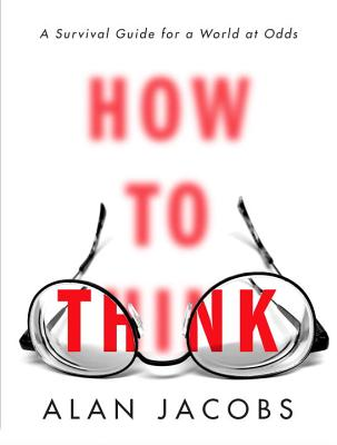 Image for How to Think: A Survival Guide for a World at Odds