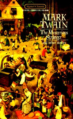 The Mysterious Stranger and Other Tales (Signet classics), Mark Twain