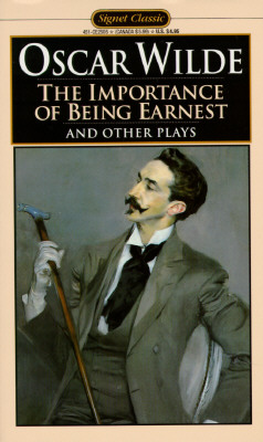 The Importance of Being Earnest and Other Plays: Salome; Lady Windermere's Fan (Signet Classics), Oscar Wilde