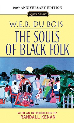 SOULS OF BLACK FOLK, DU BOIS, W.E.B.